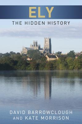 Ely The Hidden History