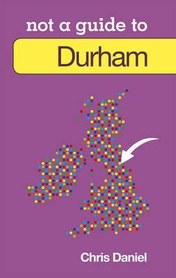 Durham Not a Guide to