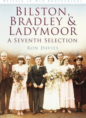 Bilston, Bradley and Ladymoor: A Seventh Selection
