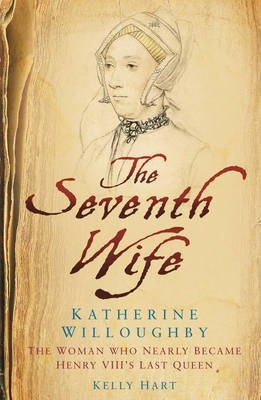 The Seventh Wife of Henry VIII