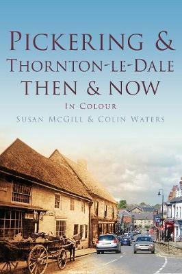 Pickering and Thornton-le-Dale Then & Now