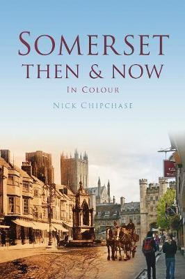 Somerset Then & Now
