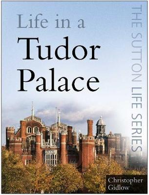 Life in a Tudor Palace