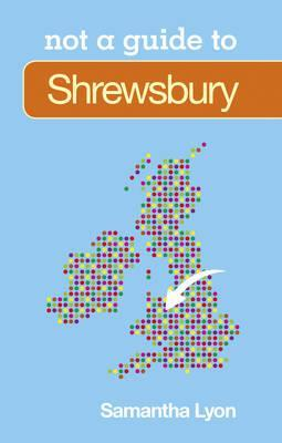 Shrewsbury Not a Guide to