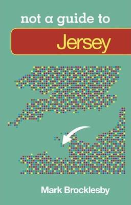 Not a Guide to Jersey