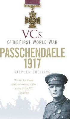 VCs of the First World War: Passchendaele 1917