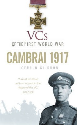 VCs of the First World War: Cambrai 1917