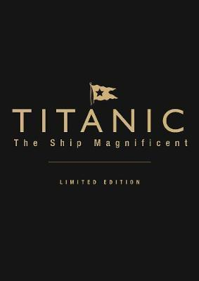 Titanic the Ship Magnificent (leatherbound limited edition)