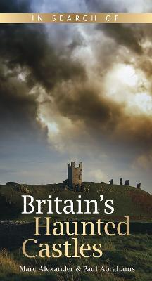 In Search of Britain's Haunted Castles