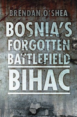 Bosnia's Forgotten Battlefield