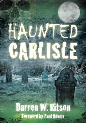 Haunted Carlisle