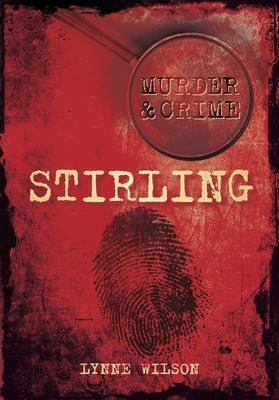 Murder & Crime in Stirling