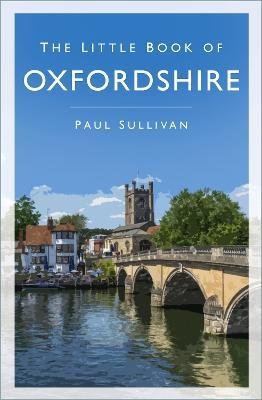 The Little Book of Oxfordshire