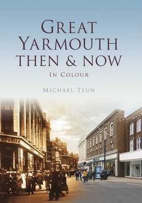 Great Yarmouth Then & Now