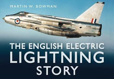 The English Electric Lightning Story