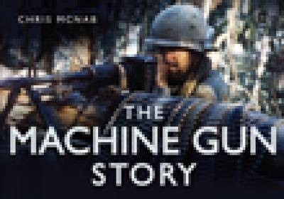 The Machine Gun Story