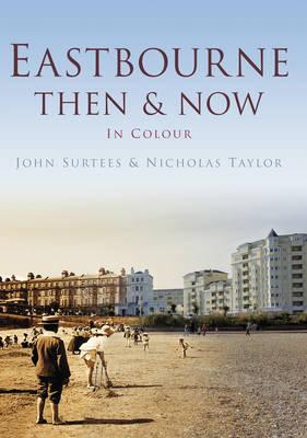 Eastbourne Then & Now