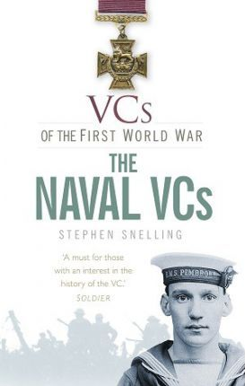 VCs of the First World War The Naval VCs