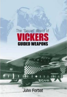 The Secret World of Vickers Guided Weapons