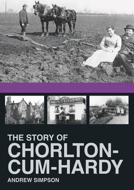 The Story of Chorlton cum Hardy