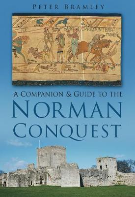 A Companion and Guide to the Norman Conquest