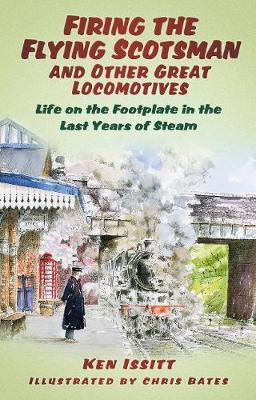 Firing the Flying Scotsman and Other Great Locomotives