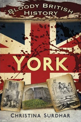 Bloody British History York