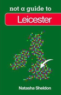 Not a Guide to Leicester