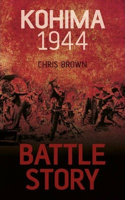 Battle Story Kohima 1944