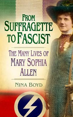 From Suffragette to Fascist