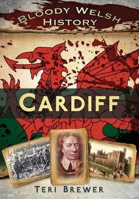 Bloody Welsh History Cardiff