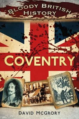 Bloody British History Coventry