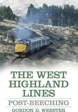The West Highland Lines : Post-Beeching