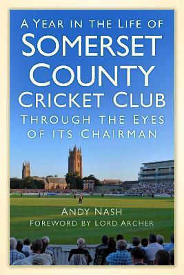 A Year in the Life of Somerset CCC