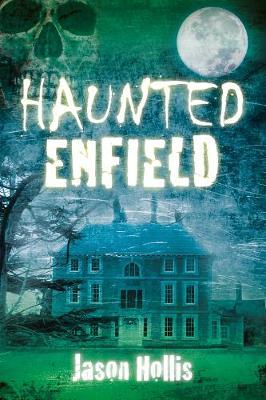 Haunted Enfield
