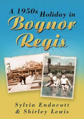 A 1950s Holiday in Bognor Regis