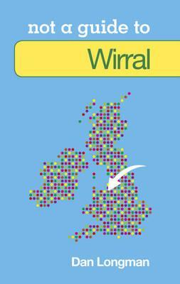Not a Guide to Wirral