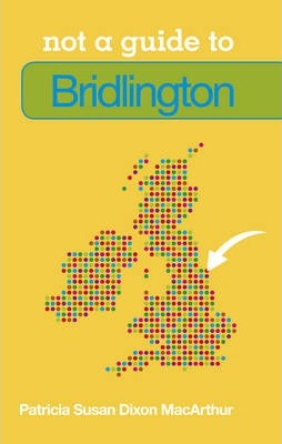 Not a Guide to Bridlington