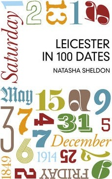 Leicester in 100 Dates