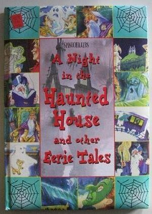 A Night in the Haunted House and Other Eerie Tales