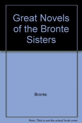 Great Novels of the Bronte Sisters