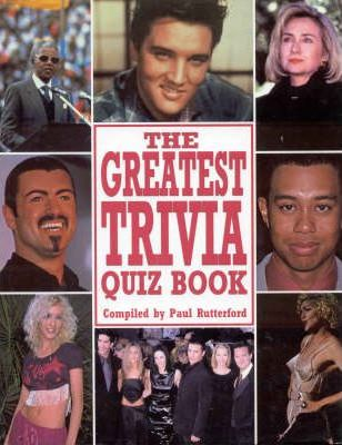 The Greatest Ever Trivia Quiz Book