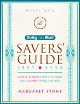 "The "" Daily Mail Savers' Guide 1997-1998 1997-98: Simple, Sensible Ways to Make Your Money Work for You"
