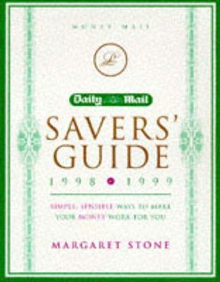 """The """" Daily Mail Savers' Guide 98-99 1998-99: Simple, Sensible Ways to Make Your Money Work for You"""