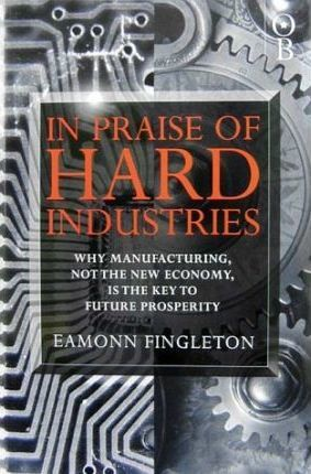 In Praise of Hard Industries