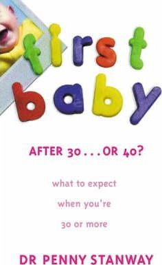 First Baby After Thirty... or Forty