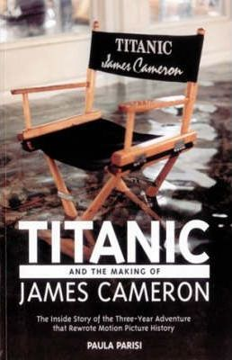 """Titanic"" and the Making of James Cameron"