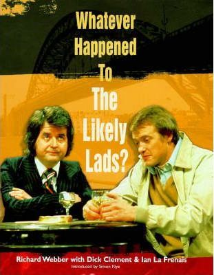 """""""Whatever Happened to the Likely Lads?"""""""