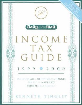 """Daily Mail"" Income Tax Guide 1999-2000: Tax Rules Made Easy"