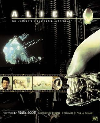 """""""Alien"""": Complete Illustrated Screenplay"""